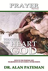 Prayer, Touching the Heart of God (Part Two)