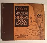 1938 Decca presents a collection of Spanish and Mexican Folk Dances played by Mexican Dance Orchestra Manuel S. Acuna 5 Ten Inch 78's