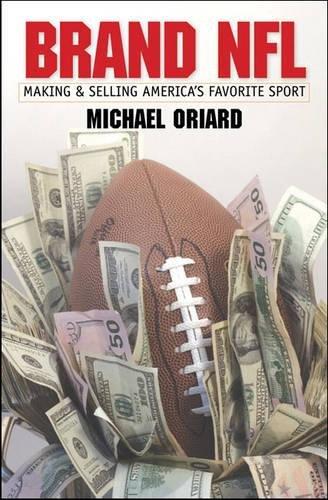 Football Nfl Jones Thomas (Brand NFL: Making and Selling America's Favorite Sport (Caravan Book))