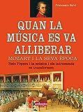 img - for Quan la musica es va alliberar. Mozart i la seva epoca book / textbook / text book