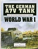 German A Tanks of World War I, Hundeley, Max and Strasheim, Rainer, 085429788X