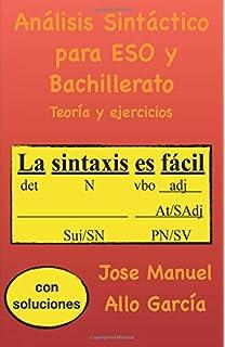 Análisis Sintáctico para ESO y Bachillerato: Teoría y ejercicios - 9781540665188