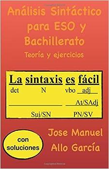 Análisis Sintáctico Para Eso Y Bachillerato: Teoría Y Ejercicios - 9781540665188 por Jose Manuel Allo García epub