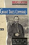 Book cover for Grant Takes Command: 1863 - 1865