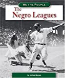 The Negro Leagues, Michael Burgan, 0756533546