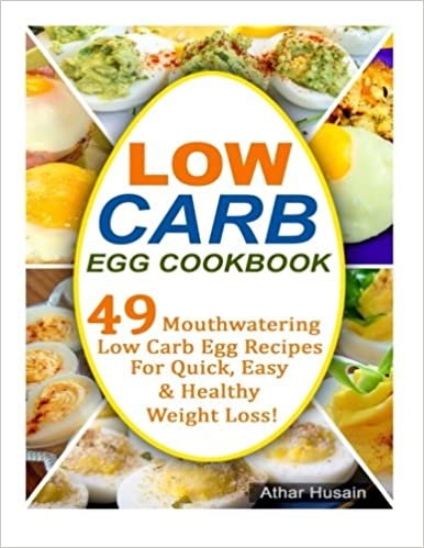 Book Low Carb Egg Cookbook: 49 Mouthwatering Low Carb Egg Recipes for Quick, Easy and Healthy Weight Loss!