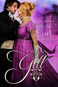 Only an Earl Will Do (To Marry a Rogue) by [Gill, Tamara]