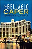 The Bellagio Caper, George H. Stollwerck, 1436350239