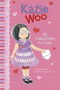 No Valentines for Katie (Katie Woo) by [Manushkin, Fran]