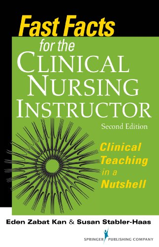 Fast Facts for the Clinical Nursing Instructor: Clinical Teaching in a Nutshell, Second Edition Pdf