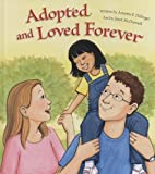 Adopted and Loved Forever, Annetta Dellinger, 0758615914