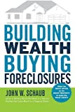 img - for Building Wealth Buying Foreclosures by John Schaub (2008-08-05) book / textbook / text book