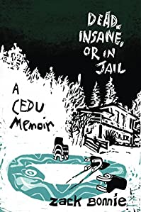 Dead, Insane, Or In Jail by Zack Bonnie ebook deal