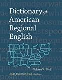 Dictionary of American Regional English, Volume V: Sl-Z, , 0674047354
