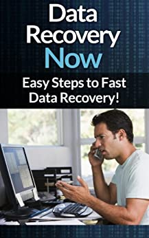 Data Recovery: Now - Easy Data Recovery Steps To Fast Virus And Malware Removal And Troubleshooting And Maintaining Your PC! (Virus And Malware Removal, ... 2013, Computer, Troubleshooting PC, Virus) by [Bridges, Scott]