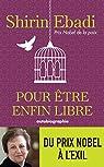 Pour être enfin libre par Ebadi