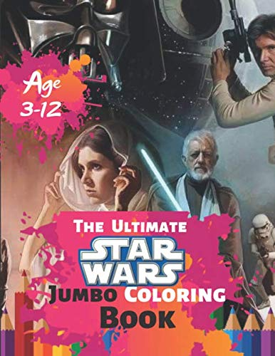 (The Ultimate Star Wars Coloring Book Age 3-12: Coloring All Your Favorite Star Wars Characters  with Fun, Easy, and Relaxing Coloring Pages (Perfect for Children) With 50 High-quality)