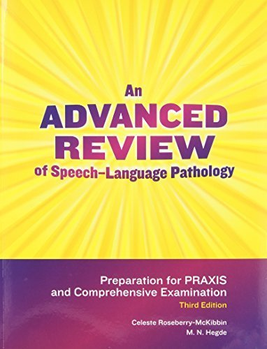 Advanced Review of Speech-Language Pathology: Preparation for Praxis and Comprehensive Examination 3rd (third) Edition by Roseberry-Mckibbin, Celeste published by Pro-Ed Publishers (2010)