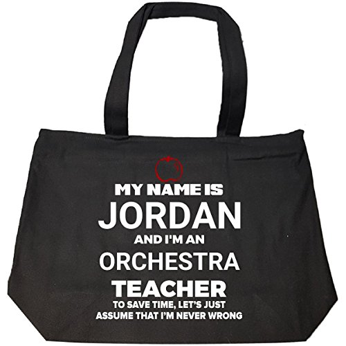 My Name Is Jordan I'm An Orchestra Teacher Never Wrong - Tote Bag With Zip by My Family Tee