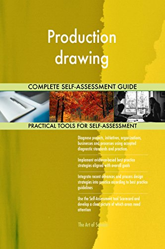 - Production drawing Toolkit: best-practice templates, step-by-step work plans and maturity diagnostics