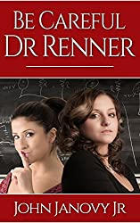 BE CAREFUL, DR. RENNER (Gideon Marshall Mysteries Book 1)
