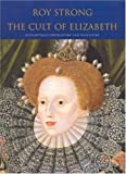 The Cult of Elizabeth, Roy Strong, 0712664815