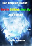 download ebook god help me please-get in sit down shut up and hold on pdf epub