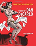 img - for Innocence & Seduction Art of Dan DeCarlo book / textbook / text book