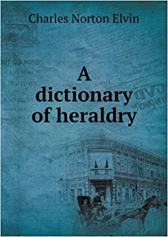 Book A Dictionary of Heraldry