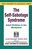 Self-Sabotage Syndrome: Adult Children in the Workplace