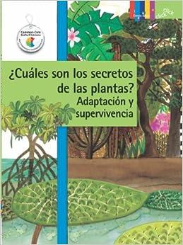 Cuales Son Los Secretos de Las Plantas? Adaptacion y Supervivencia (Ciencia Basica: Click Click)