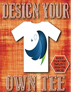 Design Your Own Tee: 8.5x11 38 Pages Glossy Finish Blank T-Shirt Design