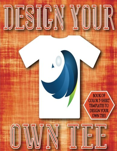 Design Your Own Tee: 8.5x11 38 Pages Glossy Finish Blank T-Shirt Design Templates Book 2