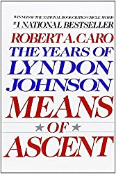 Means of Ascent (The Years of Lyndon Johnson) by Robert A. Caro (1991-03-06)