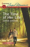 The Time of Her Life, Jeanie London, 0373607431