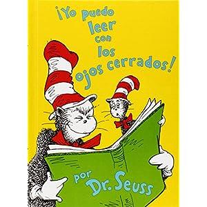 ¡Yo puedo leer con los ojos cerrados! de Dr. Seuss | Letras y Latte - Libros en español