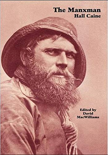 The Manxman - (ANNOTATED) Original, Unabridged, Complete, Enriched [Oxford University Press]