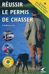 RÉUSSIR LE PERMIS DE CHASSER ÉDITION 2007