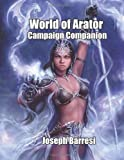 World of Arator Campaign Companion, Joseph Barresi, 1466339705