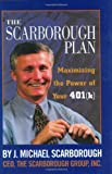 img - for The Scarborough Plan : Maximizing The Power of Your 401(k) book / textbook / text book