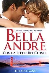 Come A Little Bit Closer (The Sullivans Book 7)