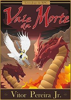 Vale da Morte: Livro-Jogo de RPG (As crônicas de Tellus Livro 2) por [Pereira Jr., Vitor]