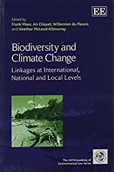 Biodiversity and Climate Change: Linkages at International, National and Local Levels (Iucn Academy of Environmental Law)