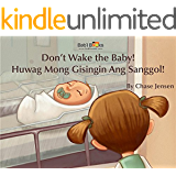 Don't Wake the Baby!: Tagalog & English Dual Text