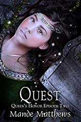 Quest (Queen's Honor, Tales of Lady Guinevere: #2), a Medieval Fantasy Romance (Queen's Honor, Tales of Lady Guinevere) (English Edition)