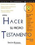 Cómo Hacer Su Propio Testamento: (How to Make Your Own Will, Spanish Edition)
