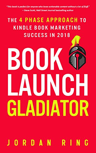 Book launch gladiator the 4 phase approach to kindle book marketing book launch gladiator the 4 phase approach to kindle book marketing success in 2018 by malvernweather Gallery