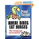 Where Birds Eat Horses: The Language of Evolution