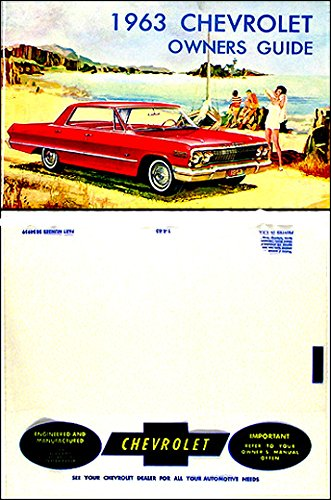 (A MUST FOR OWNERS, MECHANICS & RESTORERS - THE 1963 CHEVROLET PASSENGER CAR OWNERS INSTRUCTION AND OPERATING MANUAL & PROTECTIVE ENVELOPE - INCLUDES: Biscayne, Bel Air, Impala, Super Sport SS, and Station Wagon. USERS GUIDE)