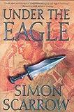 Under the Eagle, Simon Scarrow, 0312278705